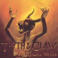 Edmund Welles:  Tooth & Claw